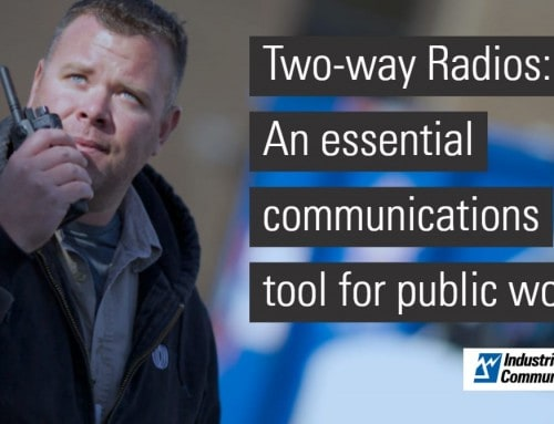 Two-way Radios – An Essential Tool for Public Works Communications